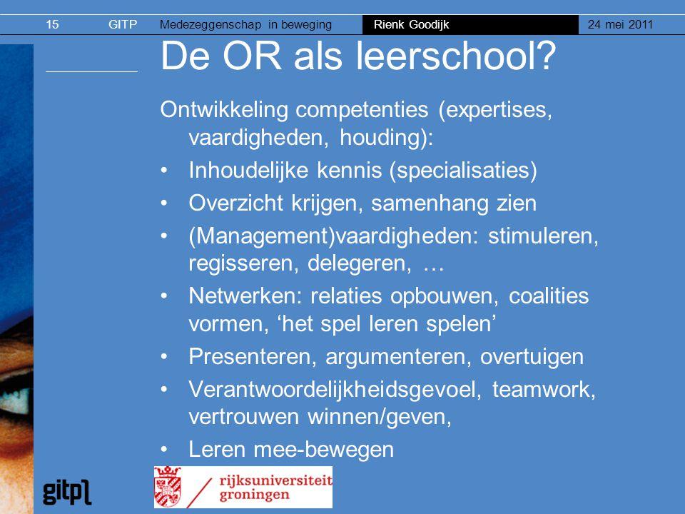 24 mei 2011 De OR als leerschool Ontwikkeling competenties (expertises, vaardigheden, houding): Inhoudelijke kennis (specialisaties)