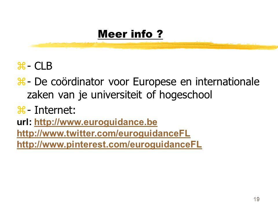 Meer info - CLB. - De coördinator voor Europese en internationale zaken van je universiteit of hogeschool.