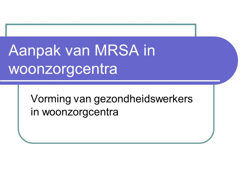 Aanpak van MRSA in woonzorgcentra