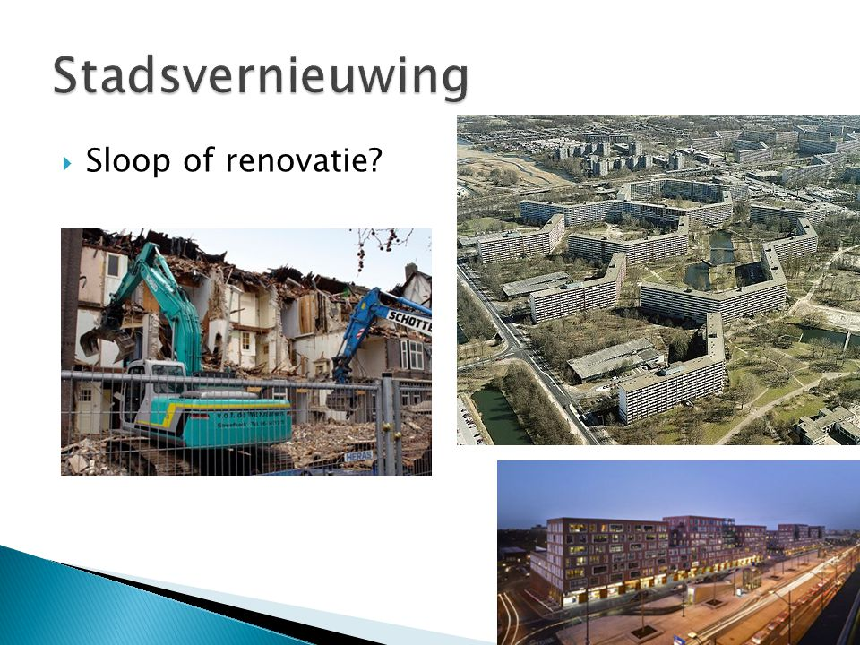 Stadsvernieuwing Sloop of renovatie