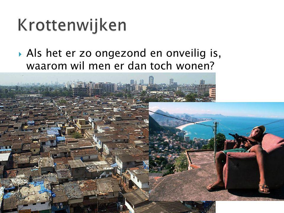 Krottenwijken Als het er zo ongezond en onveilig is, waarom wil men er dan toch wonen