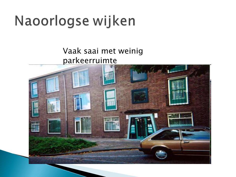 Naoorlogse wijken Vaak saai met weinig parkeerruimte
