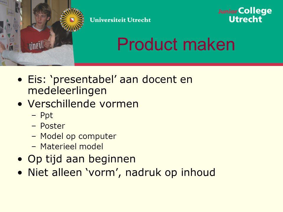 Product maken Eis: 'presentabel' aan docent en medeleerlingen