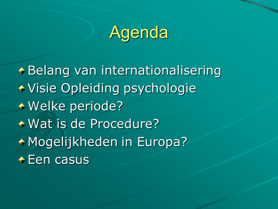 Agenda Belang van internationalisering Visie Opleiding psychologie