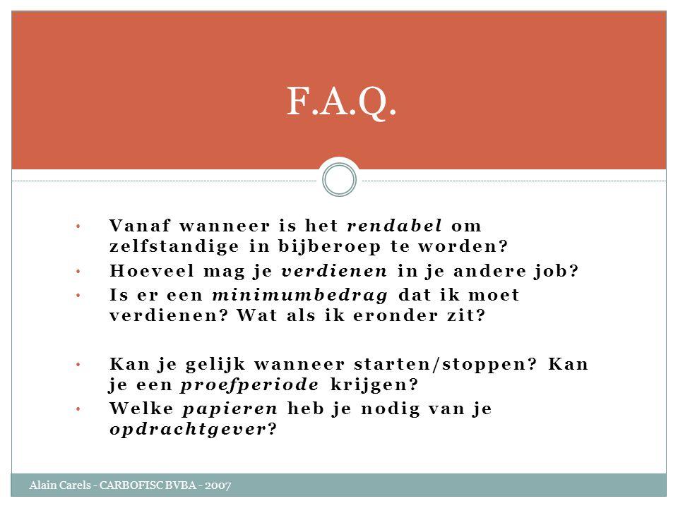 F.A.Q. Vanaf wanneer is het rendabel om zelfstandige in bijberoep te worden Hoeveel mag je verdienen in je andere job
