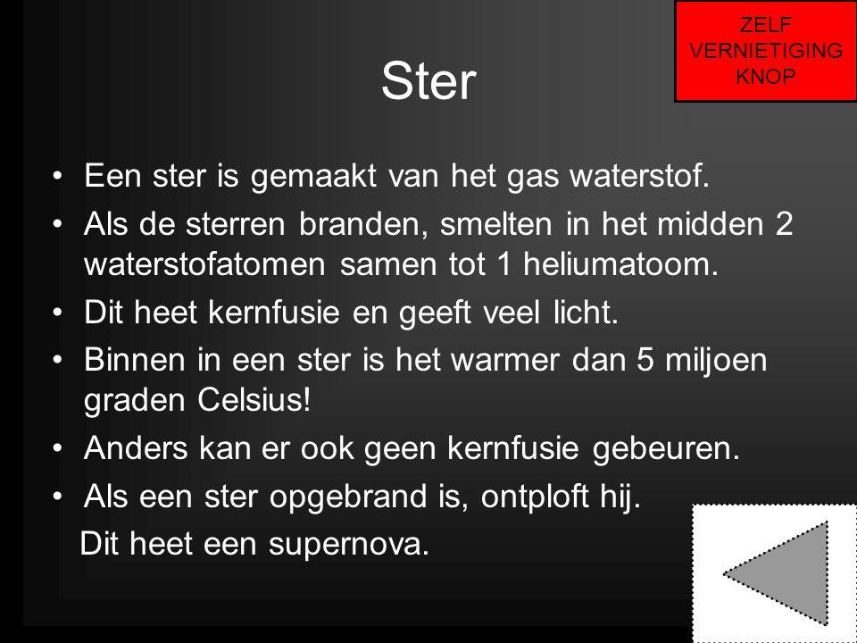 Ster Een ster is gemaakt van het gas waterstof.