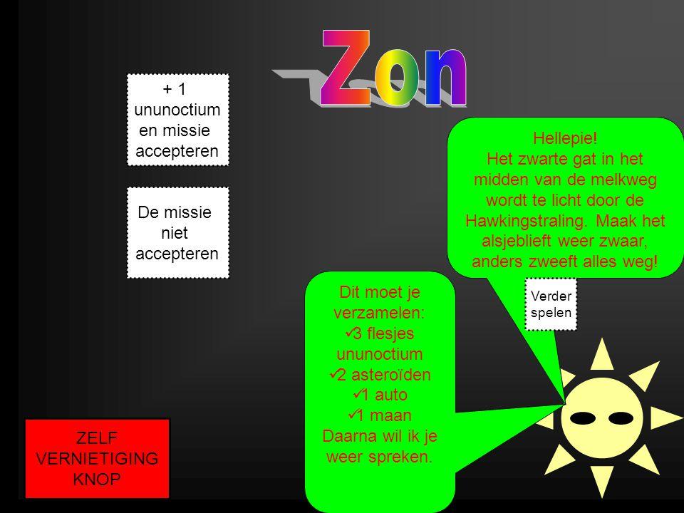 Zon + 1 ununoctium en missie accepteren Hellepie!