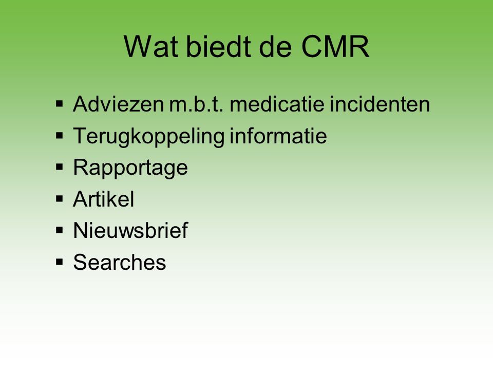 Wat biedt de CMR Adviezen m.b.t. medicatie incidenten