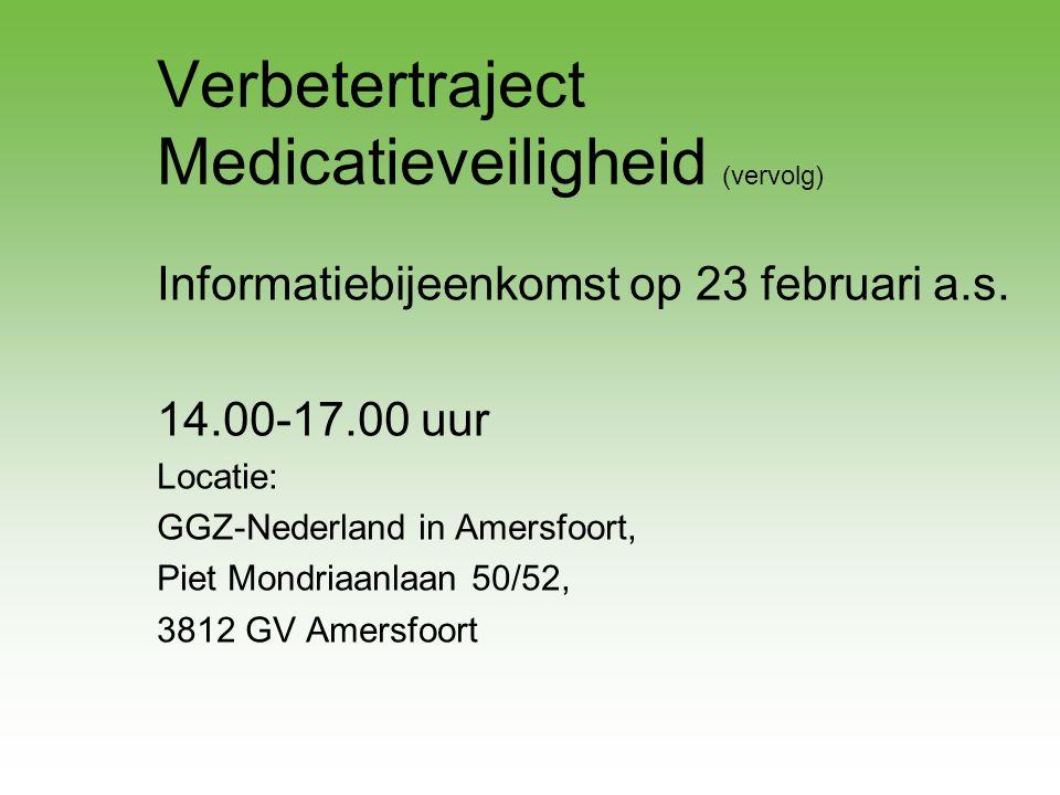 Verbetertraject Medicatieveiligheid (vervolg)