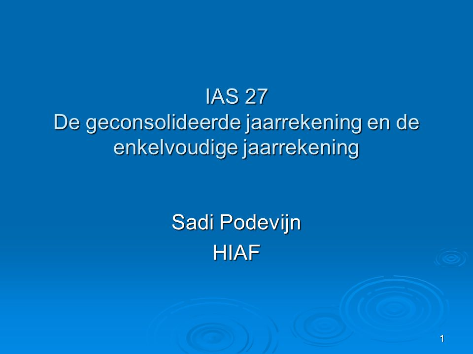IAS 27 De geconsolideerde jaarrekening en de enkelvoudige jaarrekening