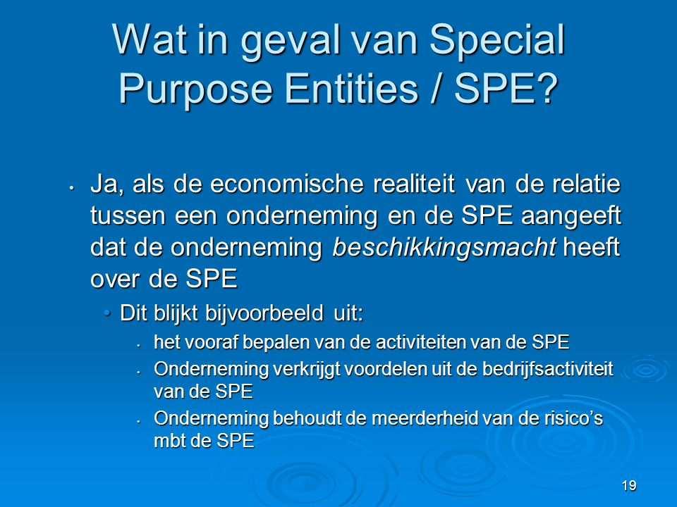 Wat in geval van Special Purpose Entities / SPE