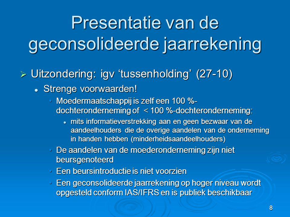 Presentatie van de geconsolideerde jaarrekening