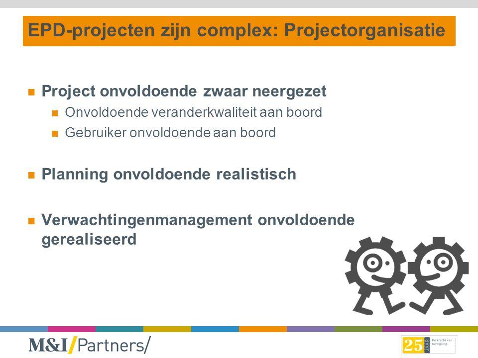 EPD-projecten zijn complex: Projectorganisatie