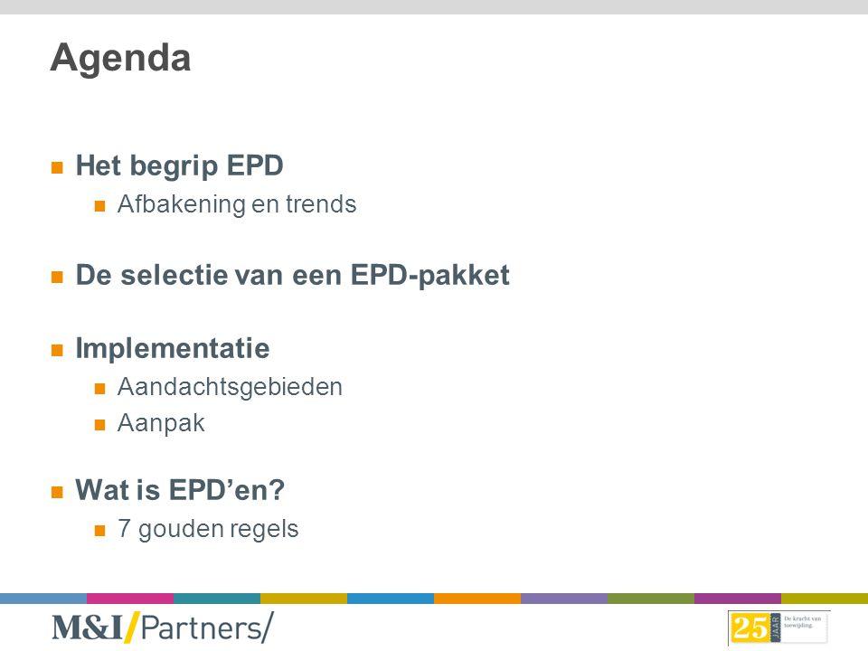 Agenda Het begrip EPD De selectie van een EPD-pakket Implementatie