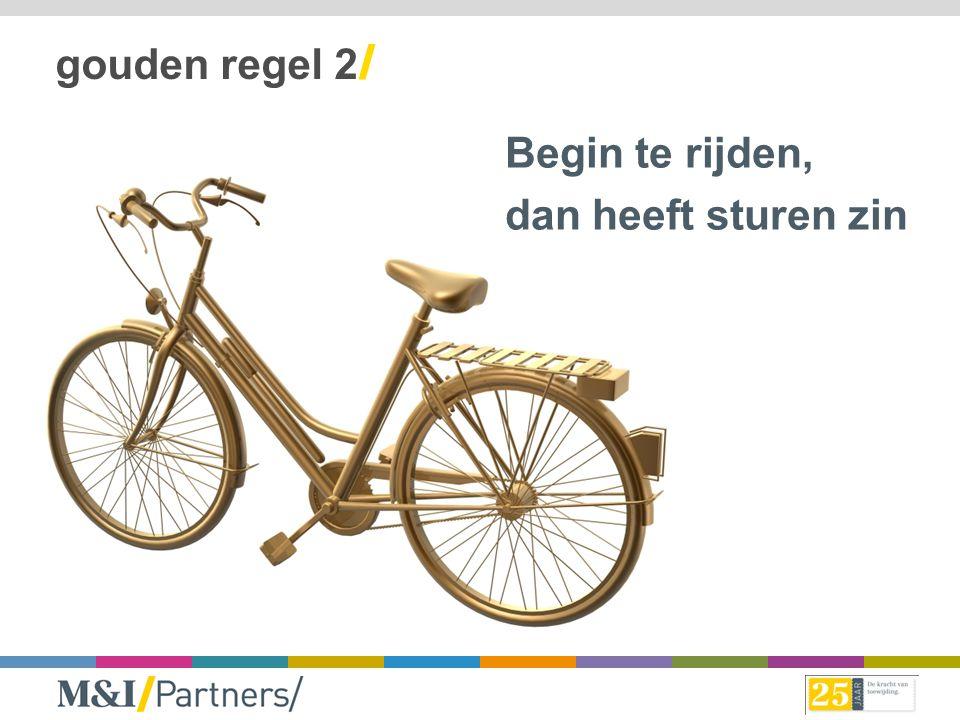 gouden regel 2/ Begin te rijden, dan heeft sturen zin
