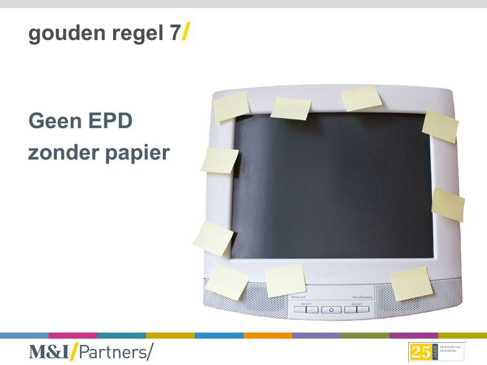 gouden regel 7/ Geen EPD zonder papier
