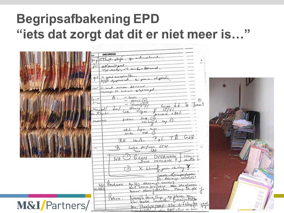 Begripsafbakening EPD iets dat zorgt dat dit er niet meer is…
