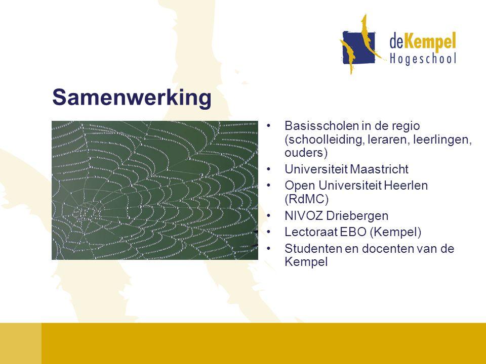 Samenwerking Basisscholen in de regio (schoolleiding, leraren, leerlingen, ouders) Universiteit Maastricht.