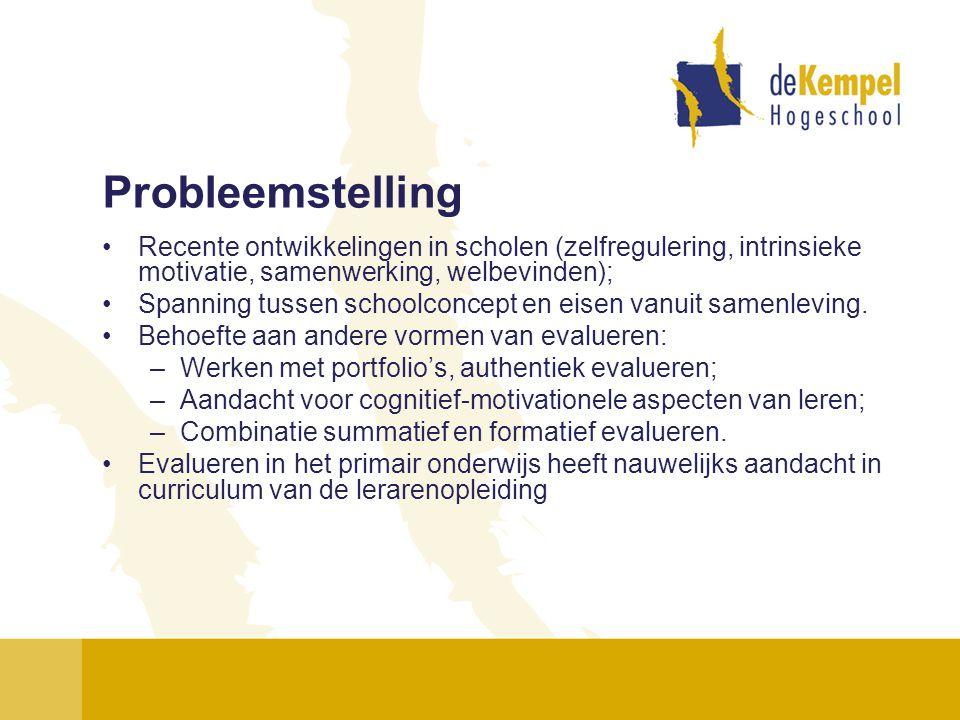 Probleemstelling Recente ontwikkelingen in scholen (zelfregulering, intrinsieke motivatie, samenwerking, welbevinden);
