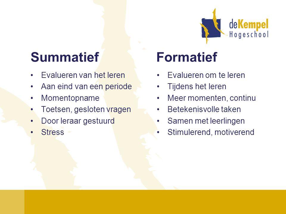 Summatief Formatief Evalueren van het leren Aan eind van een periode