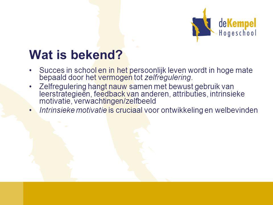 Wat is bekend Succes in school en in het persoonlijk leven wordt in hoge mate bepaald door het vermogen tot zelfregulering.
