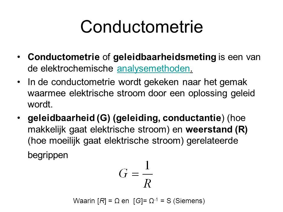 Conductometrie Conductometrie of geleidbaarheidsmeting is een van de elektrochemische analysemethoden.