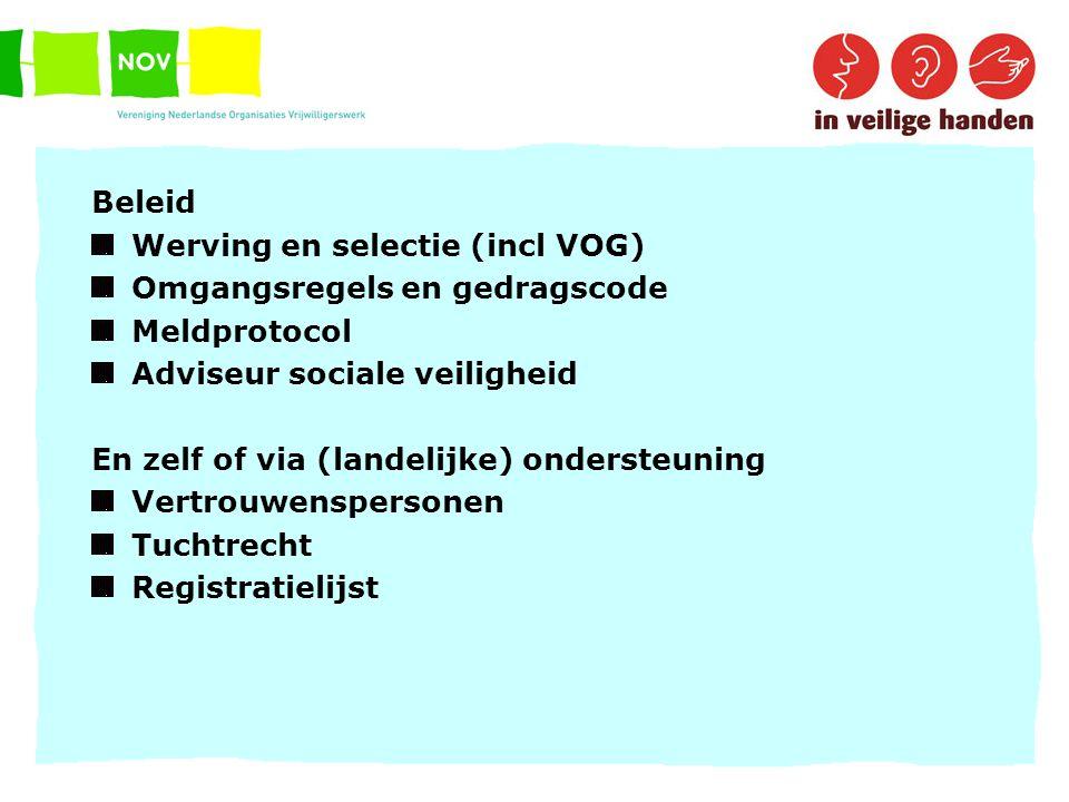 Werving en selectie (incl VOG) Omgangsregels en gedragscode