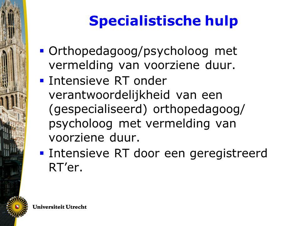 Specialistische hulp Orthopedagoog/psycholoog met vermelding van voorziene duur.