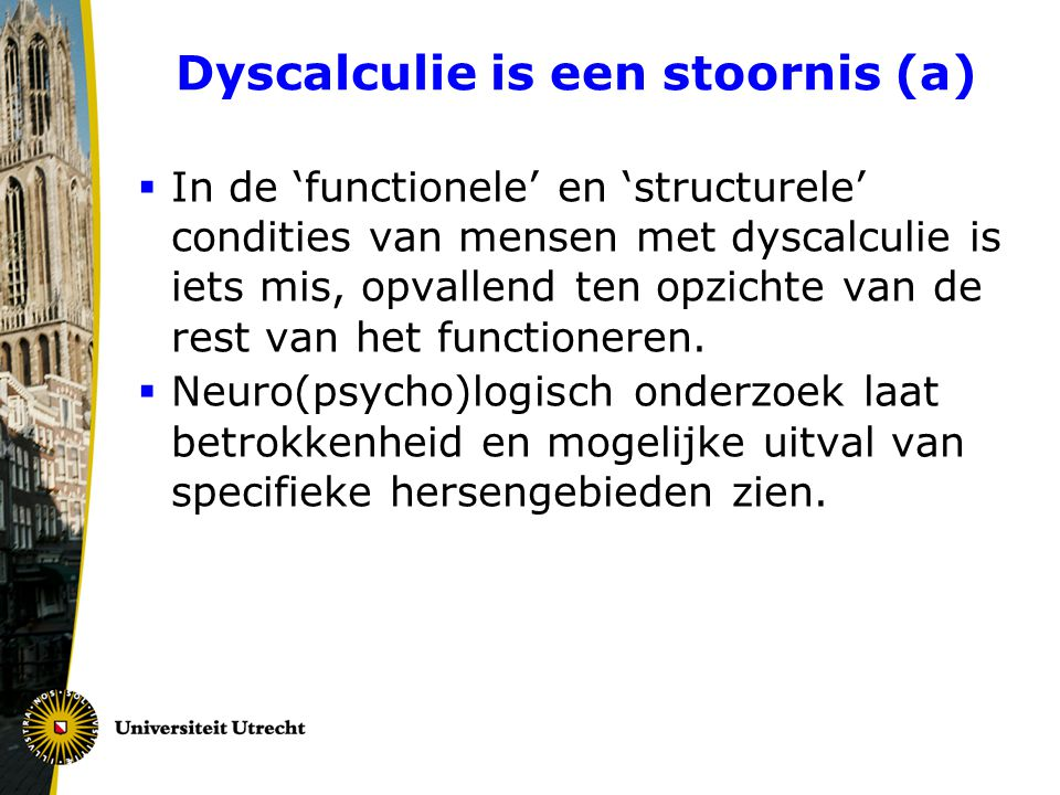 Dyscalculie is een stoornis (a)