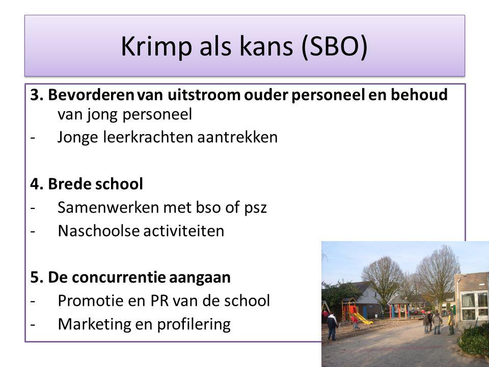 Krimp als kans (SBO) 3. Bevorderen van uitstroom ouder personeel en behoud van jong personeel. Jonge leerkrachten aantrekken.