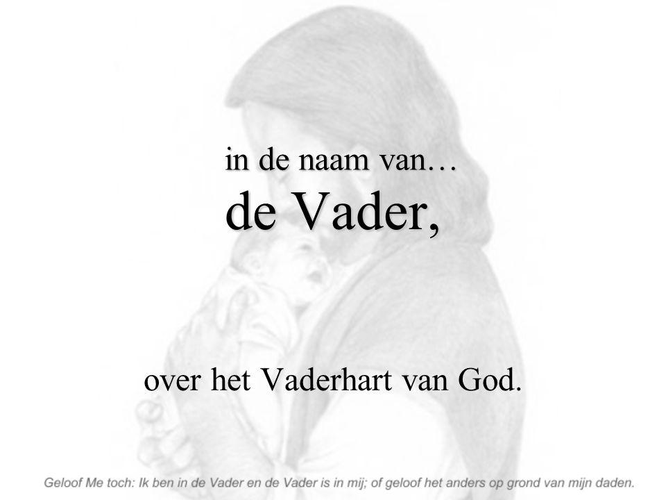 over het Vaderhart van God.