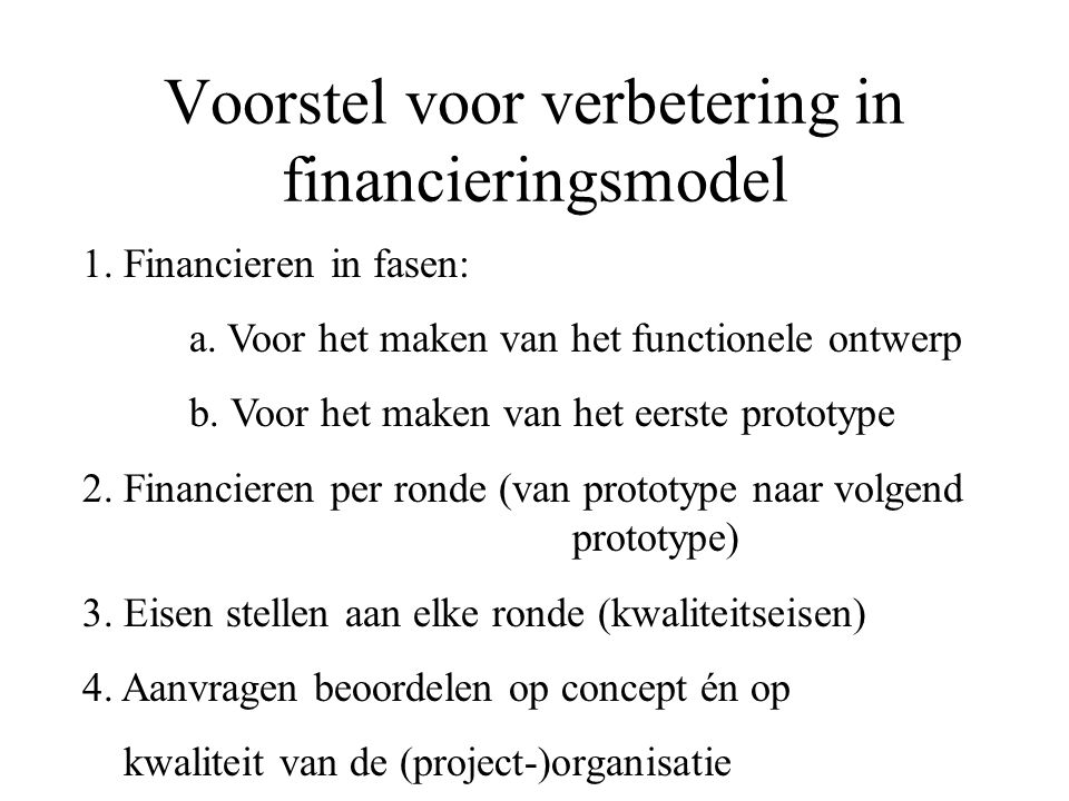 Voorstel voor verbetering in financieringsmodel