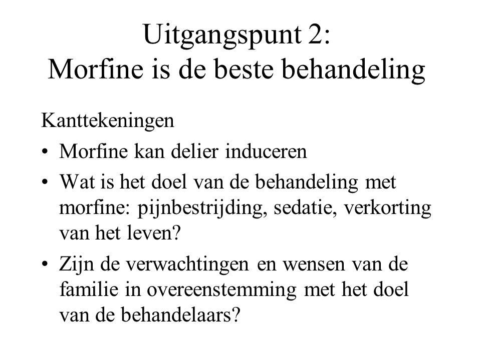 Uitgangspunt 2: Morfine is de beste behandeling