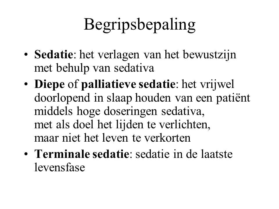 Begripsbepaling Sedatie: het verlagen van het bewustzijn met behulp van sedativa.