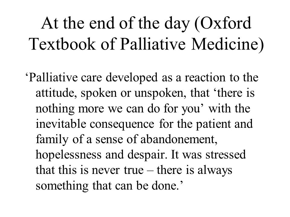 At the end of the day (Oxford Textbook of Palliative Medicine)