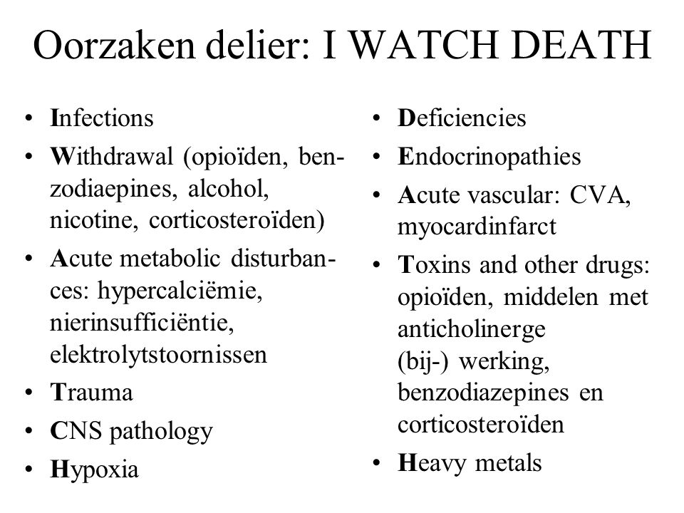 Oorzaken delier: I WATCH DEATH
