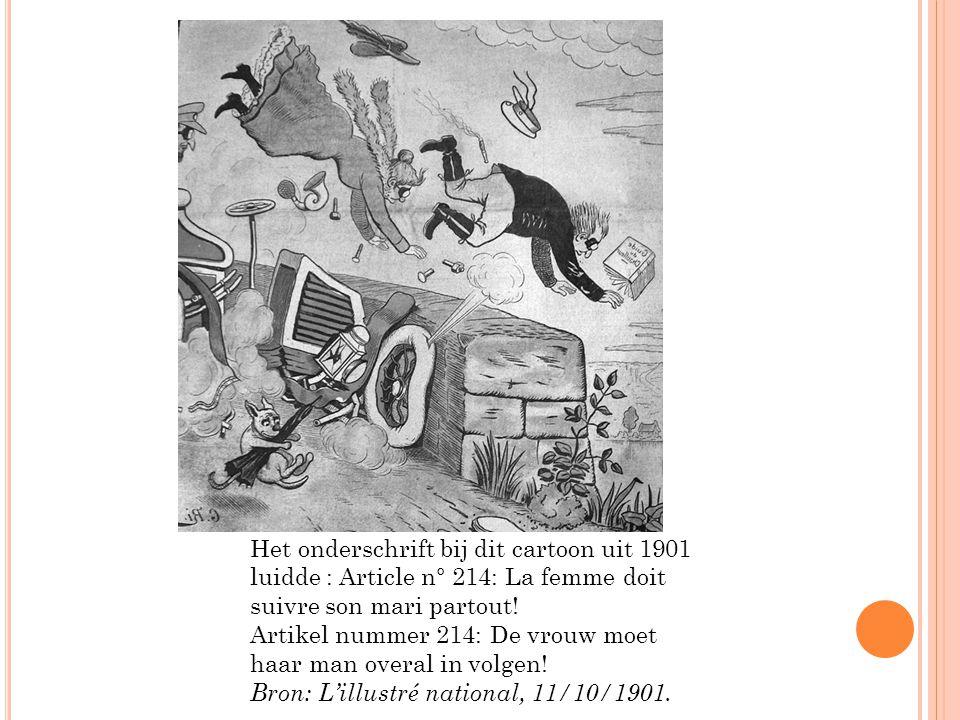 Het onderschrift bij dit cartoon uit 1901 luidde : Article n° 214: La femme doit suivre son mari partout!