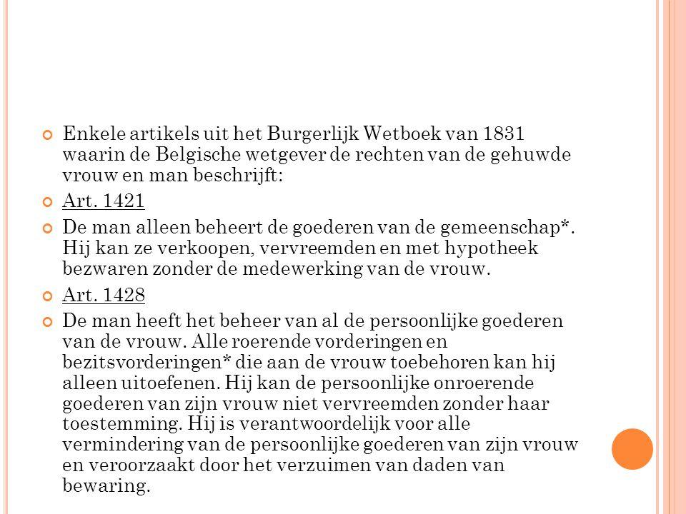 Enkele artikels uit het Burgerlijk Wetboek van 1831 waarin de Belgische wetgever de rechten van de gehuwde vrouw en man beschrijft: