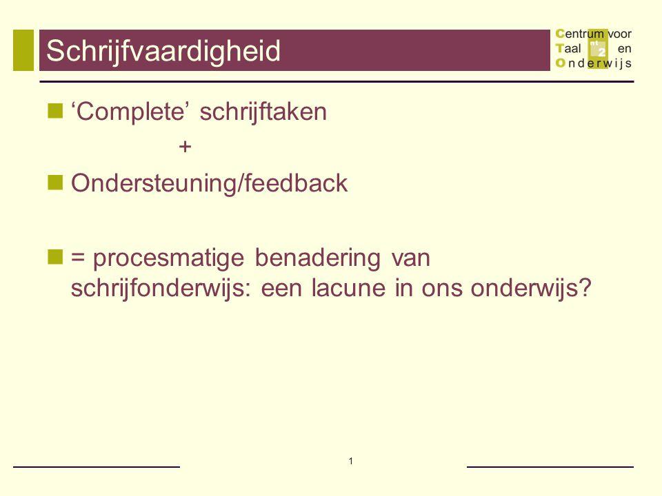 Schrijfvaardigheid 'Complete' schrijftaken Ondersteuning/feedback