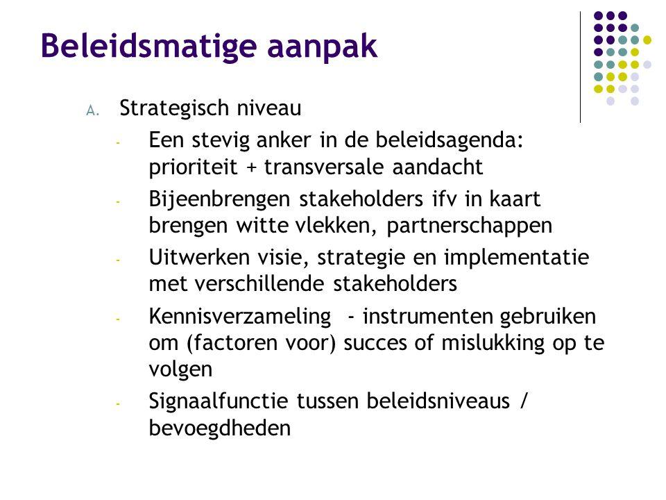 Beleidsmatige aanpak Strategisch niveau