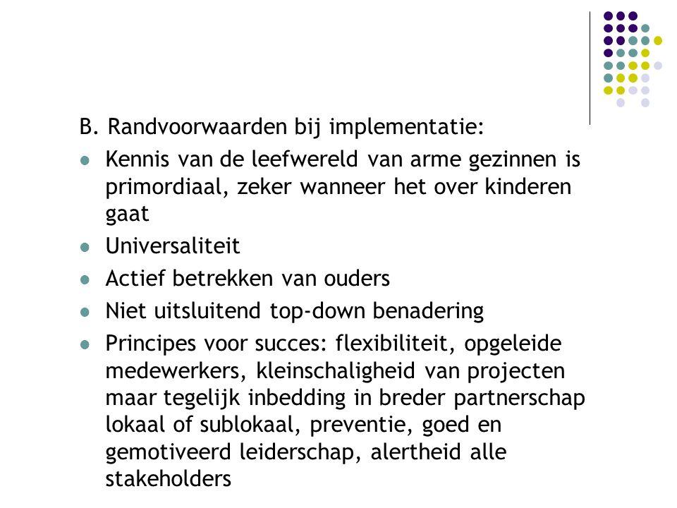 B. Randvoorwaarden bij implementatie: