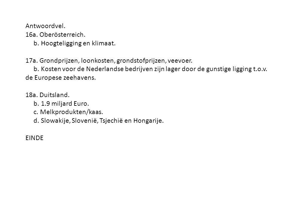 Antwoordvel. 16a. Oberösterreich. b. Hoogteligging en klimaat. 17a. Grondprijzen, loonkosten, grondstofprijzen, veevoer.