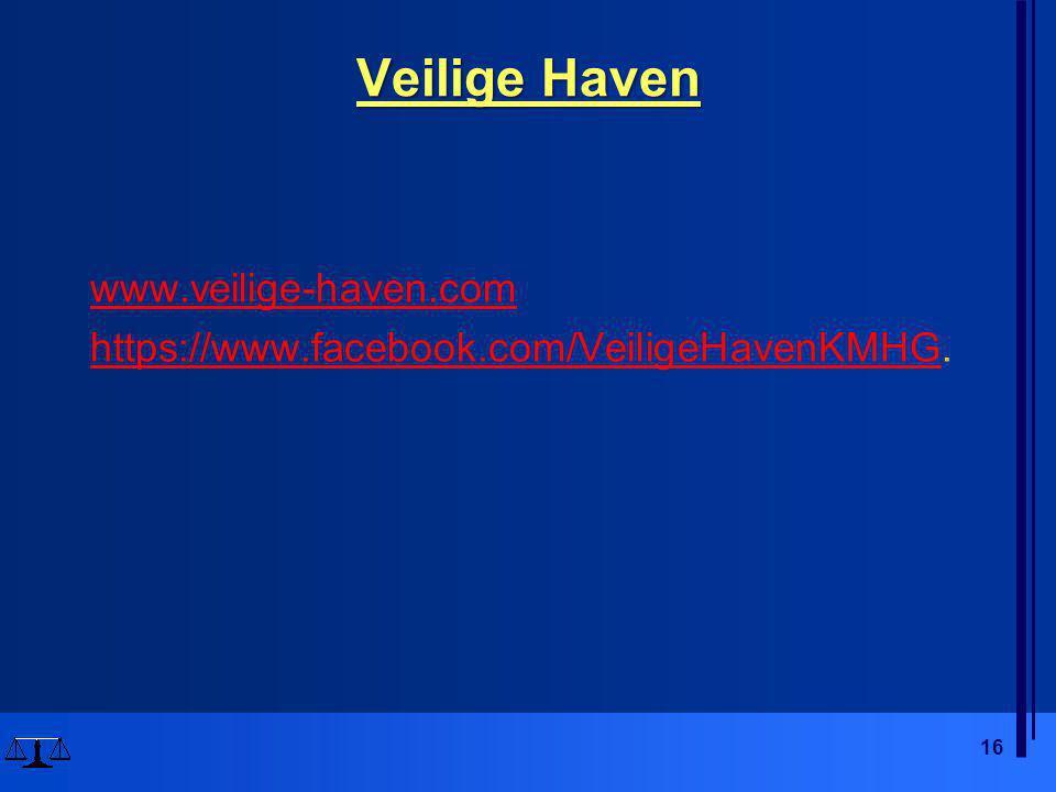 Veilige Haven www.veilige-haven.com https://www.facebook.com/VeiligeHavenKMHG.