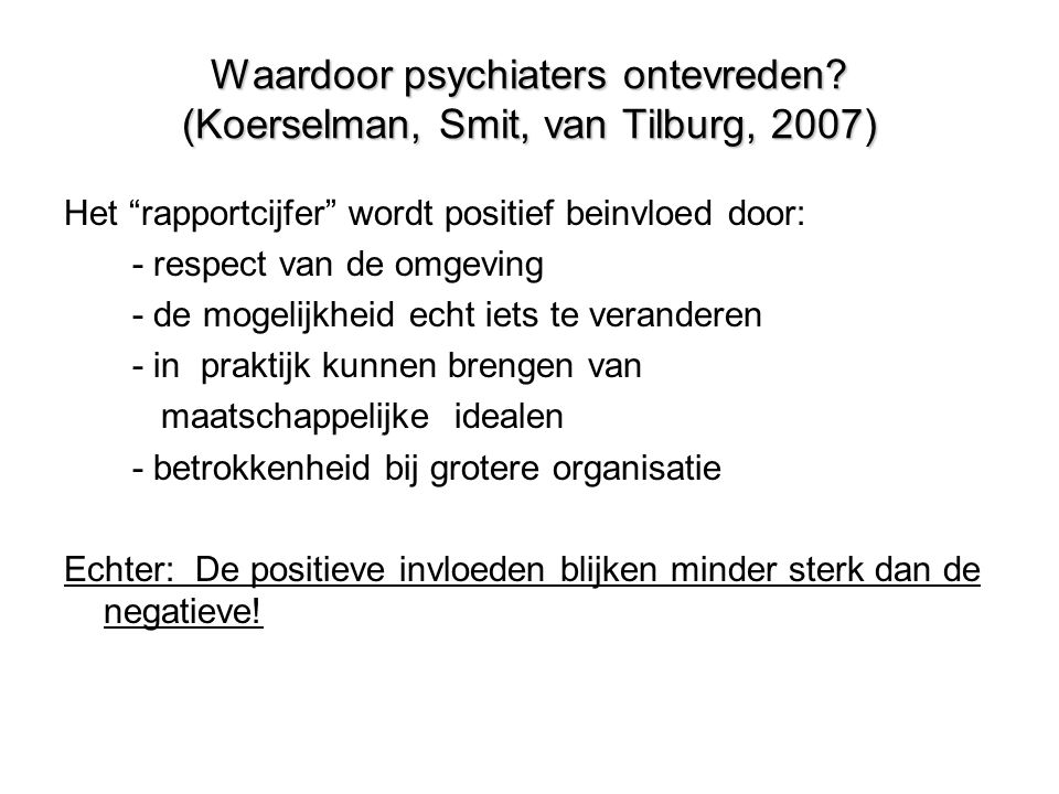 Waardoor psychiaters ontevreden (Koerselman, Smit, van Tilburg, 2007)