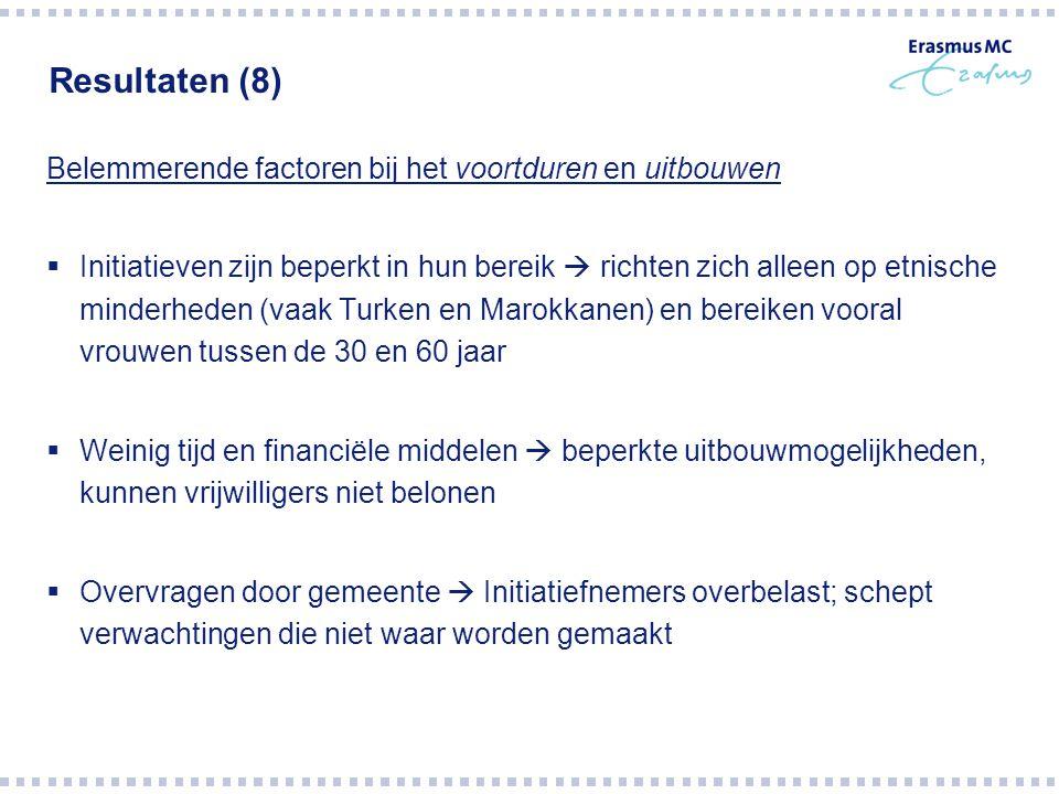 Resultaten (8) Belemmerende factoren bij het voortduren en uitbouwen