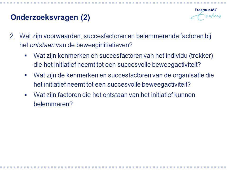 Onderzoeksvragen (2) Wat zijn voorwaarden, succesfactoren en belemmerende factoren bij het ontstaan van de beweeginitiatieven