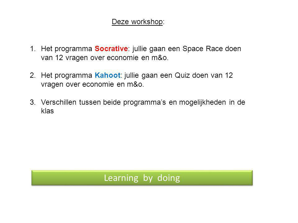 Learning by doing Deze workshop: