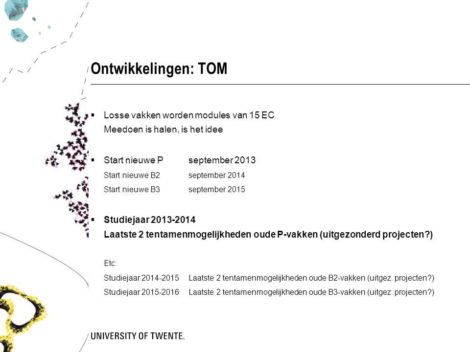 Ontwikkelingen: TOM Losse vakken worden modules van 15 EC Meedoen is halen, is het idee.