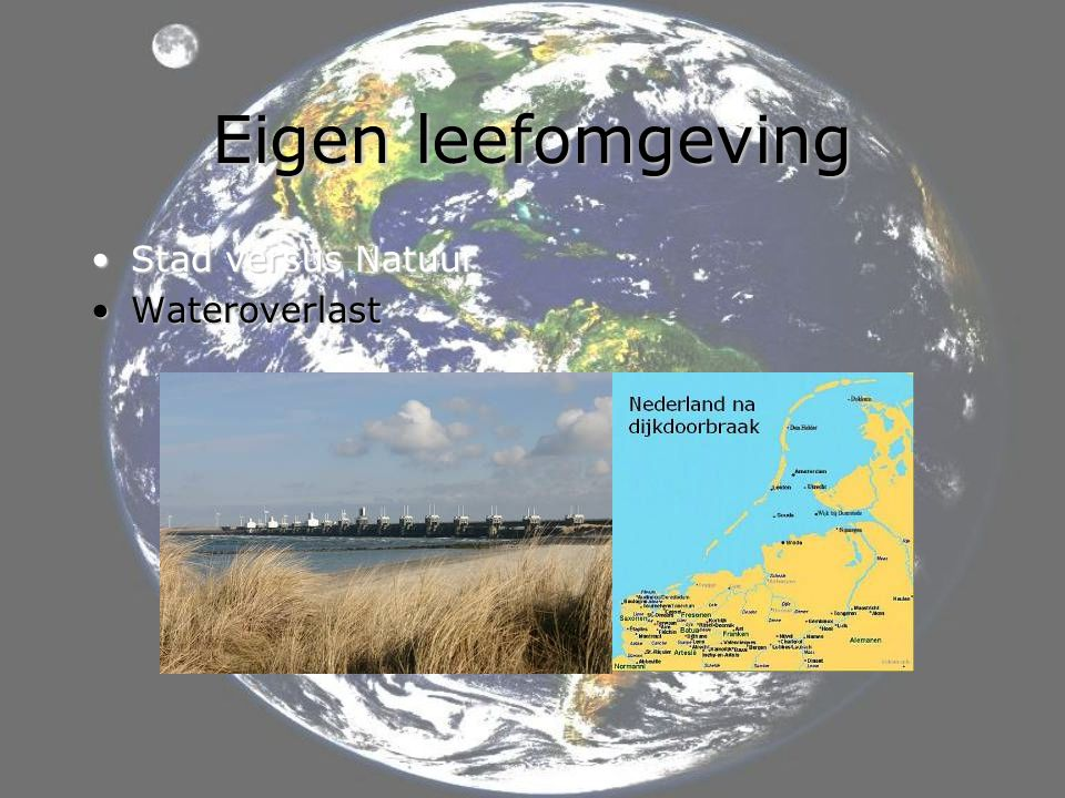 Eigen leefomgeving Stad versus Natuur Wateroverlast