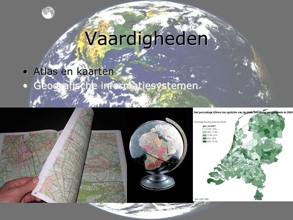 Vaardigheden Atlas en kaarten Geografische informatiesystemen